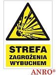 ZNAK BHP STREFA ZAGROŻENIA WYBUCHEM...